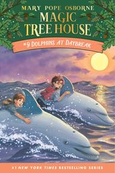 Magic Tree House #9: Dolphins at Daybreak by Mary Pope Osborne