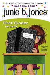 Junie B., First Grader (at last!) (Junie B. Jones) by Barbara Park