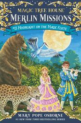 Magic Tree House #41: Moonlight on the Magic Flute by Mary Pope Osborne