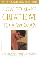 How to Make Great Love to a Woman by Anne Hooper