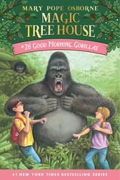 Magic Tree House #26: Good Morning, Gorillas by Mary Pope Osborne