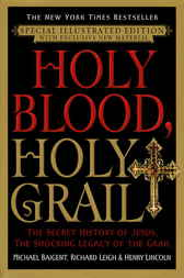 Holy Blood, Holy Grail Illustrated Edition by Michael Baigent