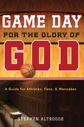 Game Day for the Glory of God by Stephen Altrogge