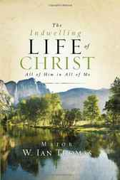 The Indwelling Life of Christ by Ian Thomas