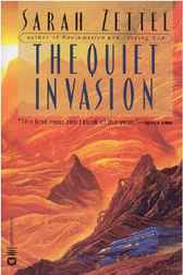 The Quiet Invasion by Sarah Zettel