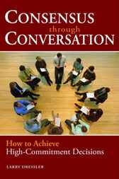 Consensus Through Conversation by Larry Dressler