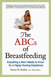 The ABCs of Breastfeeding by Stacey H. RUBIN