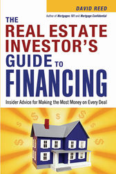 The Real Estate Investor's Guide to Financing by David REED