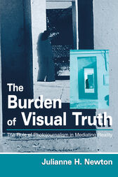 The Burden of Visual Truth by Julianne Newton