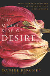 The Other Side of Desire by Daniel Bergner