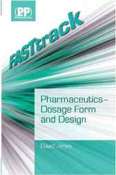 FASTtrack Pharmaceutics - Dosage Form and Design by David Jones