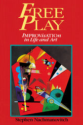 Free Play by Stephen Nachmanovitch