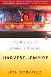 Harvest of Empire by Juan Gonzalez