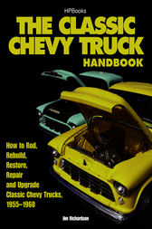 The Classic Chevy Truck Handbook HP 1534 by Jim Richardson