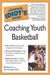 The Complete Idiot's Guide to Coaching Youth Basketball by Bill Gutman