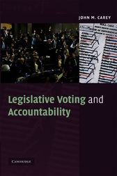 Legislative Voting and Accountability by John M. Carey