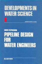Pipeline Design for Water Engineers by David Stephenson