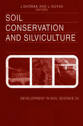 Soil Conservation and Silviculture by J. Dvorak