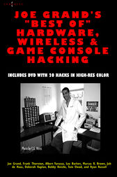 Joe Grand's Best of Hardware, Wireless, and Game Console Hacking by Joe Grand