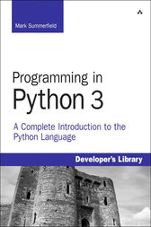 Programming in Python 3 by Mark Summerfield