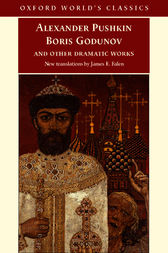 Boris Godunov and Other Dramatic Works by Alexander Pushkin
