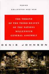 The Throne of the Third Heaven of the Nations Millennium General Assembly by Denis Johnson