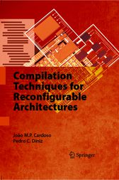 Compilation Techniques for Reconfigurable Architectures by Joao M.P. Cardoso