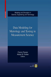 Data Modeling for Metrology and Testing in Measurement Science by Franco Pavese
