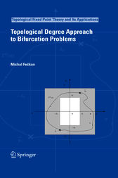 Topological Degree Approach to Bifurcation Problems by Michal Feckan