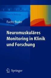 Neuromuskuläres Monitoring in Klinik und Forschung (German Edition)