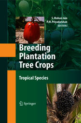 Breeding Plantation Tree Crops: Tropical Species by S.Mohan Jain