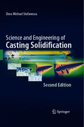Science and Engineering of Casting Solidification, Second Edition by Doru Stefanescu