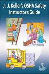 J. J. Keller's OSHA Safety Instructor's Guide