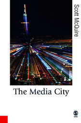The Media City by Scott McQuire