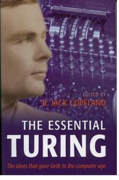 The Essential Turing by B. Jack. Copeland
