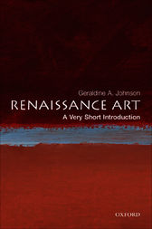 Renaissance Art: A Very Short Introduction by Geraldine A Johnson
