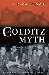 The Colditz Myth by S. P. MacKenzie