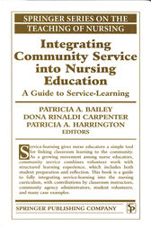 Integrating Community Service into Nursing Education by Patricia A. Bailey