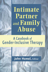 Intimate Partner and Family Abuse by John Hamel