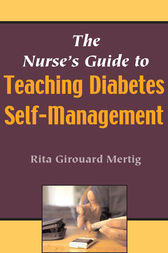 The Nurse's Guide to Teaching Diabetes Self-Management by Rita Girouard Mertig