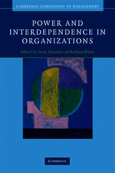 Power and Interdependence in Organizations by Dean Tjosvold