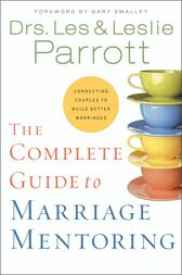 The Complete Guide to Marriage Mentoring by Les and Leslie Parrott