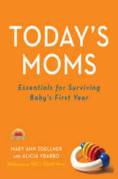 Today's Moms by Mary Ann Zoellner