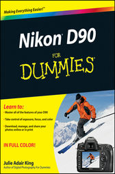Nikon D90 For Dummies by Julie Adair King