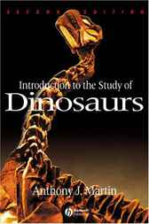 Introduction to the Study of Dinosaurs by Anthony J. Martin