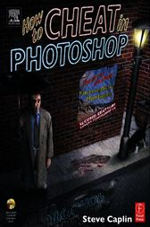 How to Cheat in Photoshop by Steve Caplin