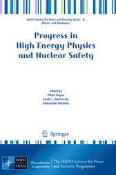 Progress in High Energy Physics and Nuclear Safety by Viktor Begun