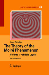 The Theory of the Moiré Phenomenon by Isaac Amidror