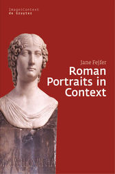 Roman Portraits in Context by Jane Fejfer