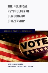 The Political Psychology of Democratic Citizenship by Eugene Borgida